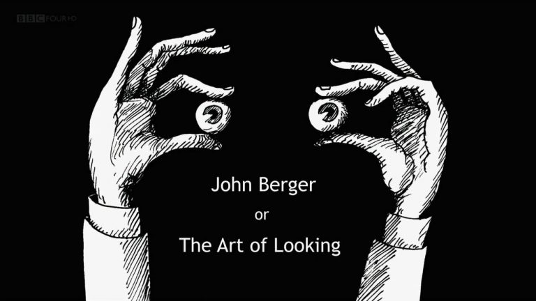 john berger or the art of looking 2016